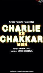 Charlie Ke Chakkar Mein